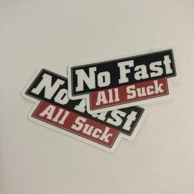 No Fast All Suck Sticker (pair)