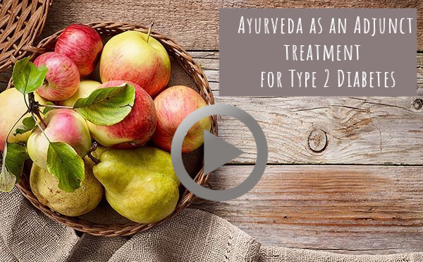 Ayurveda as an Adjunct Treatment for Type 2 Diabetes Workshop Video