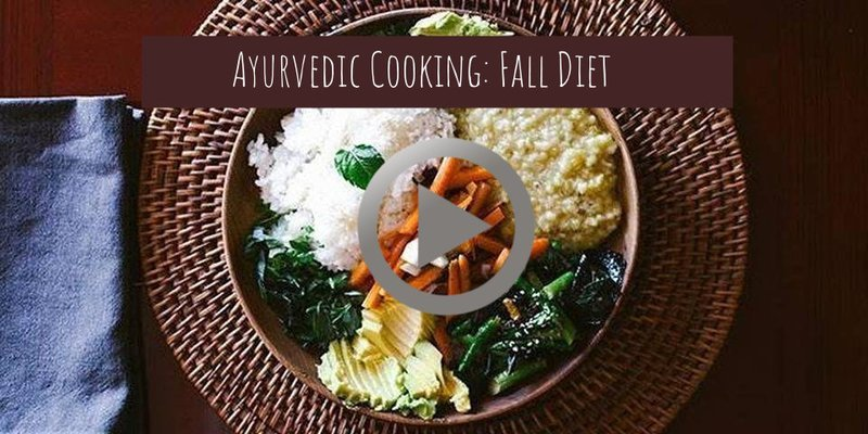 Ayurvedic Cooking Workshop: Fall Diet