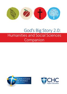 God's Big Story 2.0: Humanities and Social Sciences Companion