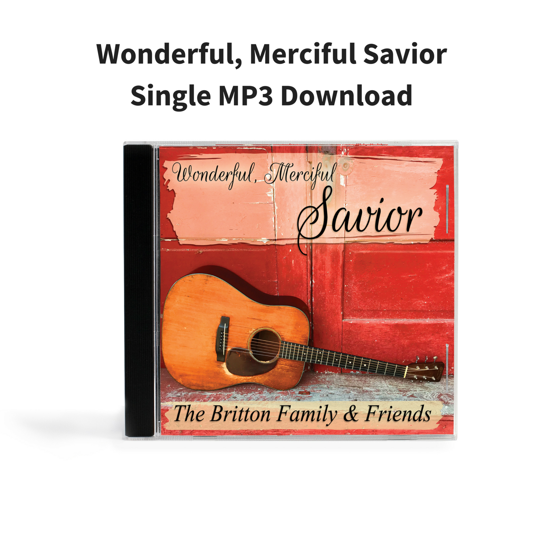 Wonderful, Merciful Savior - Single MP3 Download