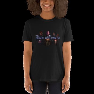 Nobody Lives Forever Short-Sleeve Unisex T-Shirt