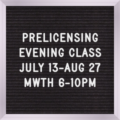 Pre-licensing Evening Course July 13th, 6:00 pm - 10:00 pm Monday, Wednesdays & Thursdays  (Read description fully)