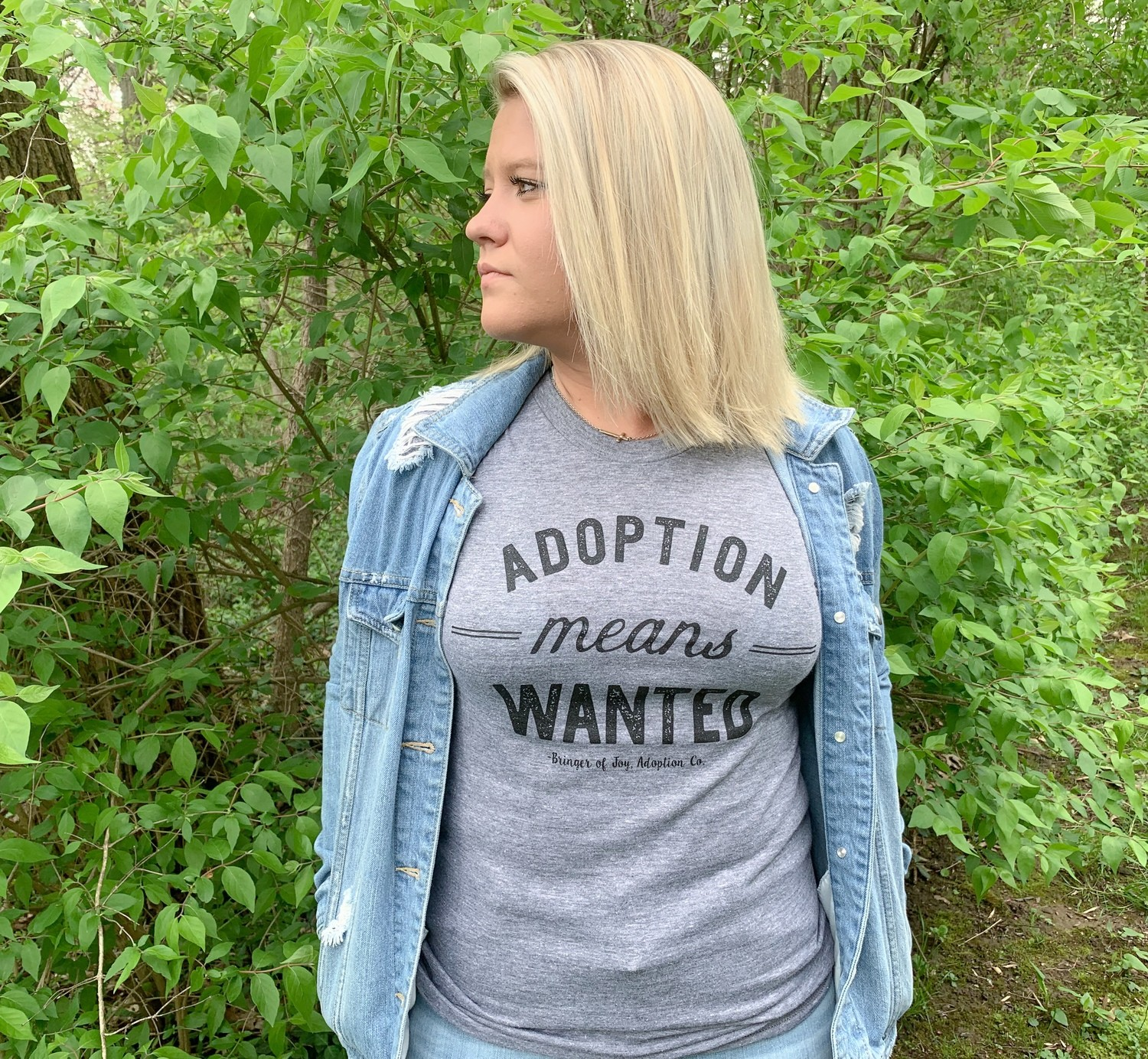 Adoption Means Wanted Shirt - Adult (X-Large)