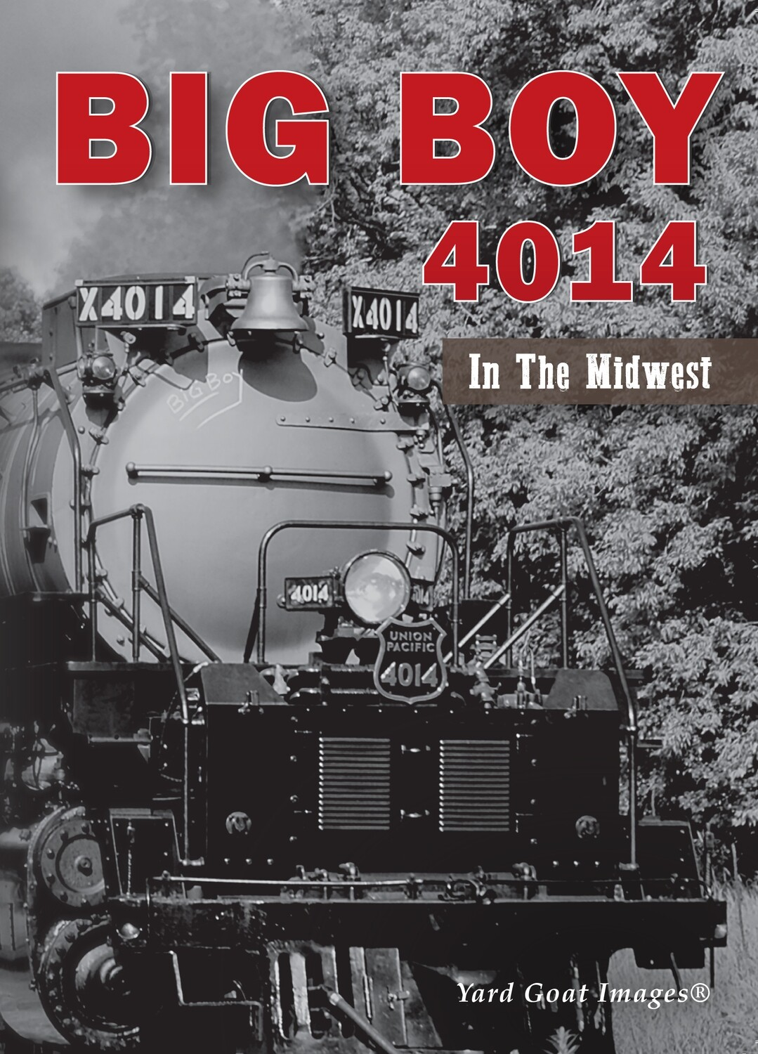 Big Boy 4014 In The Midwest