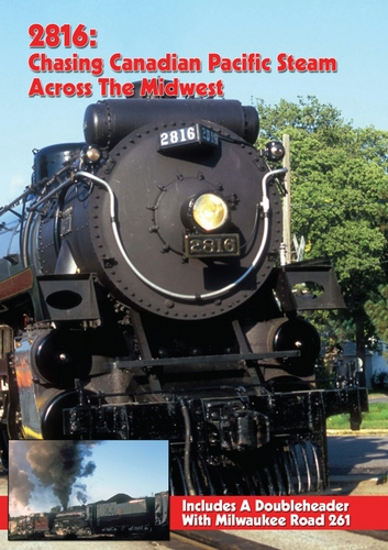 2816: Canadian Pacific Steam Across The Midwest