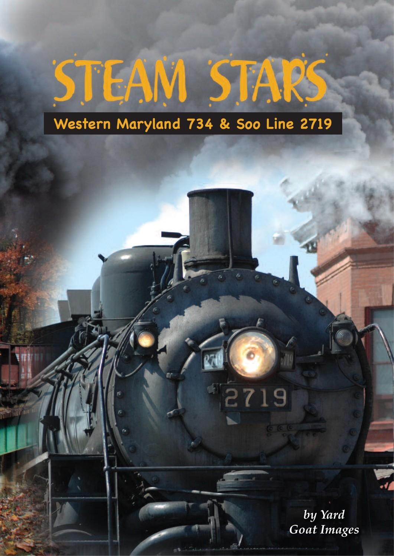 Steam Stars: Western Maryland 734 & Soo Line 2719