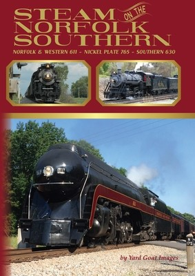 Steam on the Norfolk Southern: Norfolk & Western 611 - Nickel Plate 765 - Southern 630