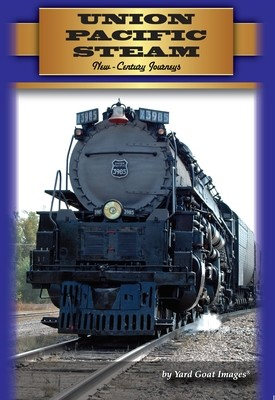 Union Pacific Steam: New-Century Journeys