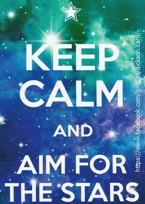Keep Calm and Aim For The Stars