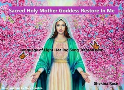 Sophia Transmission/Language of Light Healing Chant Prayer Song to Mother Goddess Restores Balance