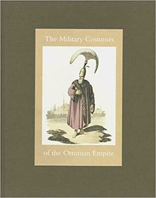 The Military Costumes of the Ottoman Empire