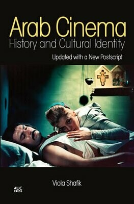 Arab Cinema: History And Cultural Identity (Revised And Updated Edition)