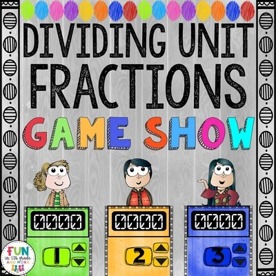 Dividing Unit Fractions Game Show: 5.NF.7 (PowerPoint Game)