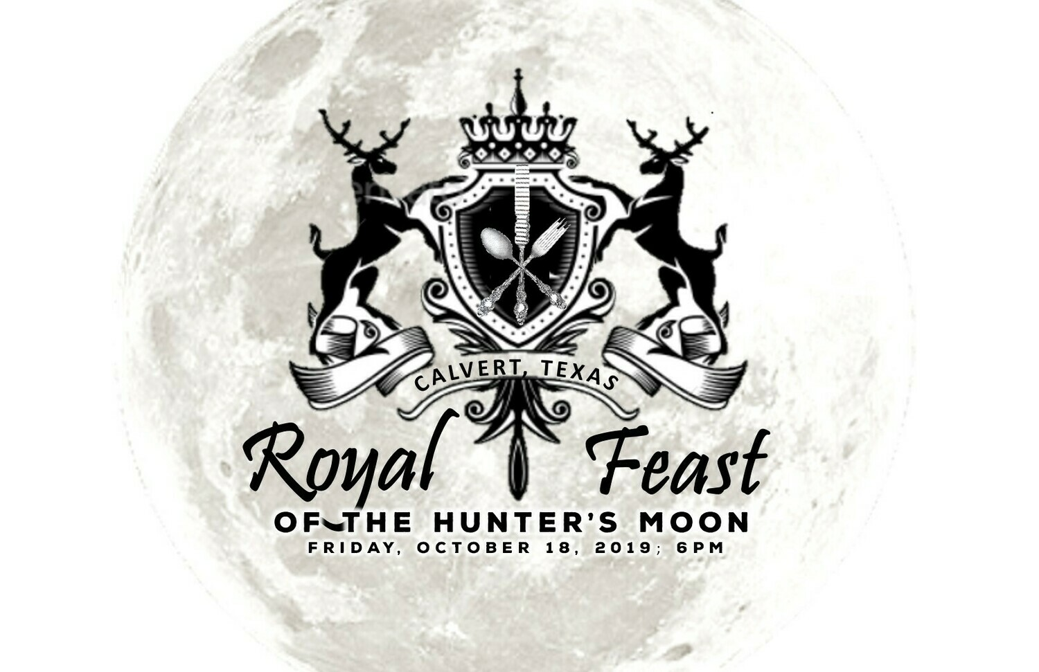 "SOLD OUT - TICKETS NO LONGER AVAILABLE ""ROYAL FEAST OF THE HUNTERS MOON""   Individual Ticket on Friday, Oct. 18, 2019; 6pm"