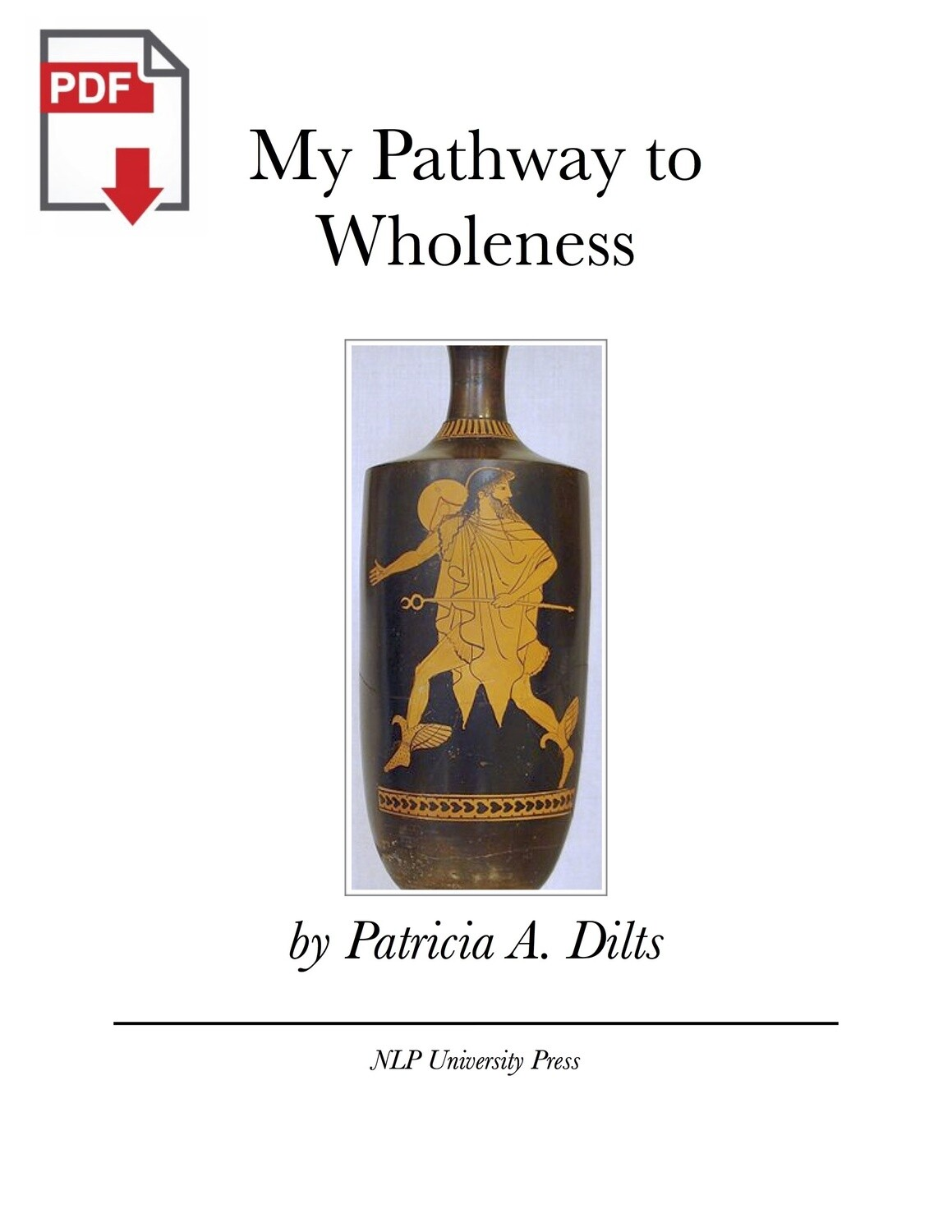 My Pathway to Wholeness by Patricia A. Dilts [PDF]