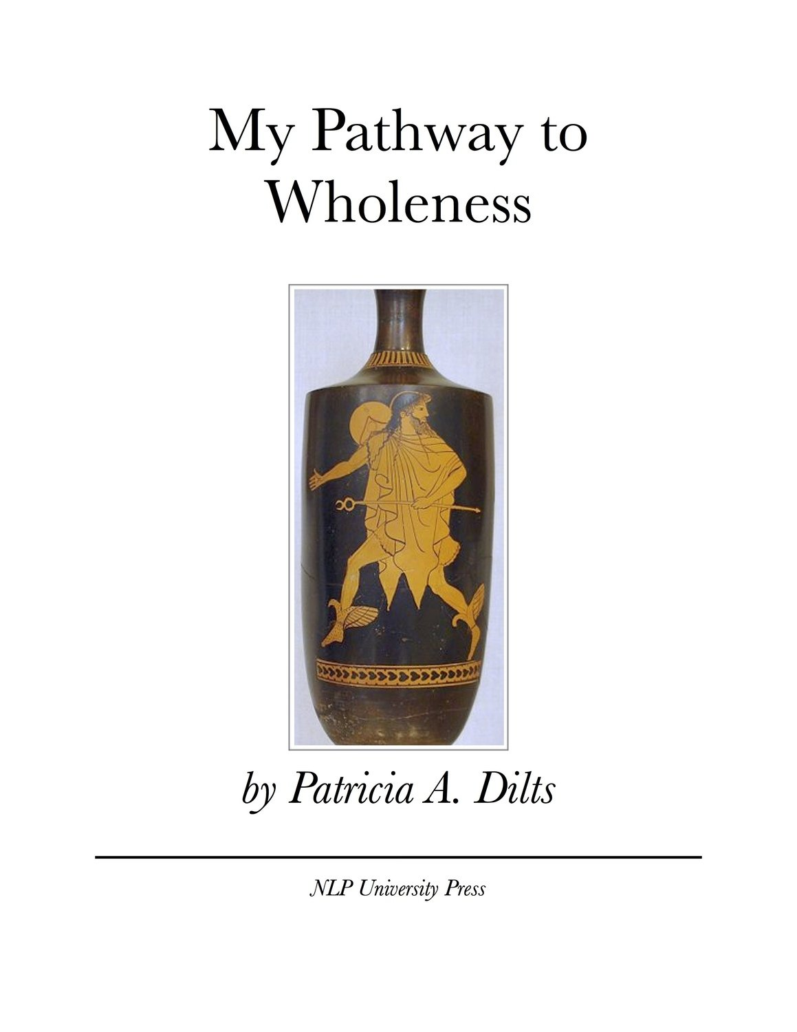 My Pathway to Wholeness by Patricia A. Dilts [Booklet]