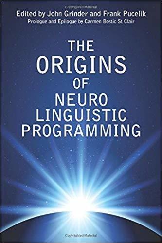 The Origins of Neuro-Linguistic Programming