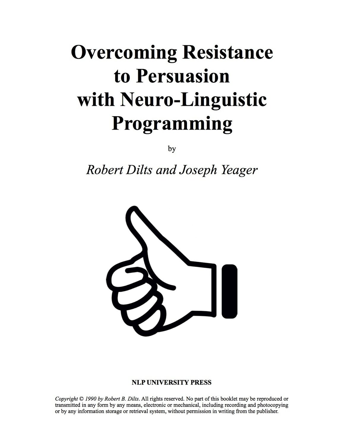 Overcoming Resistance to Persuasion with Neuro-Linguistic Programming [Booklet]