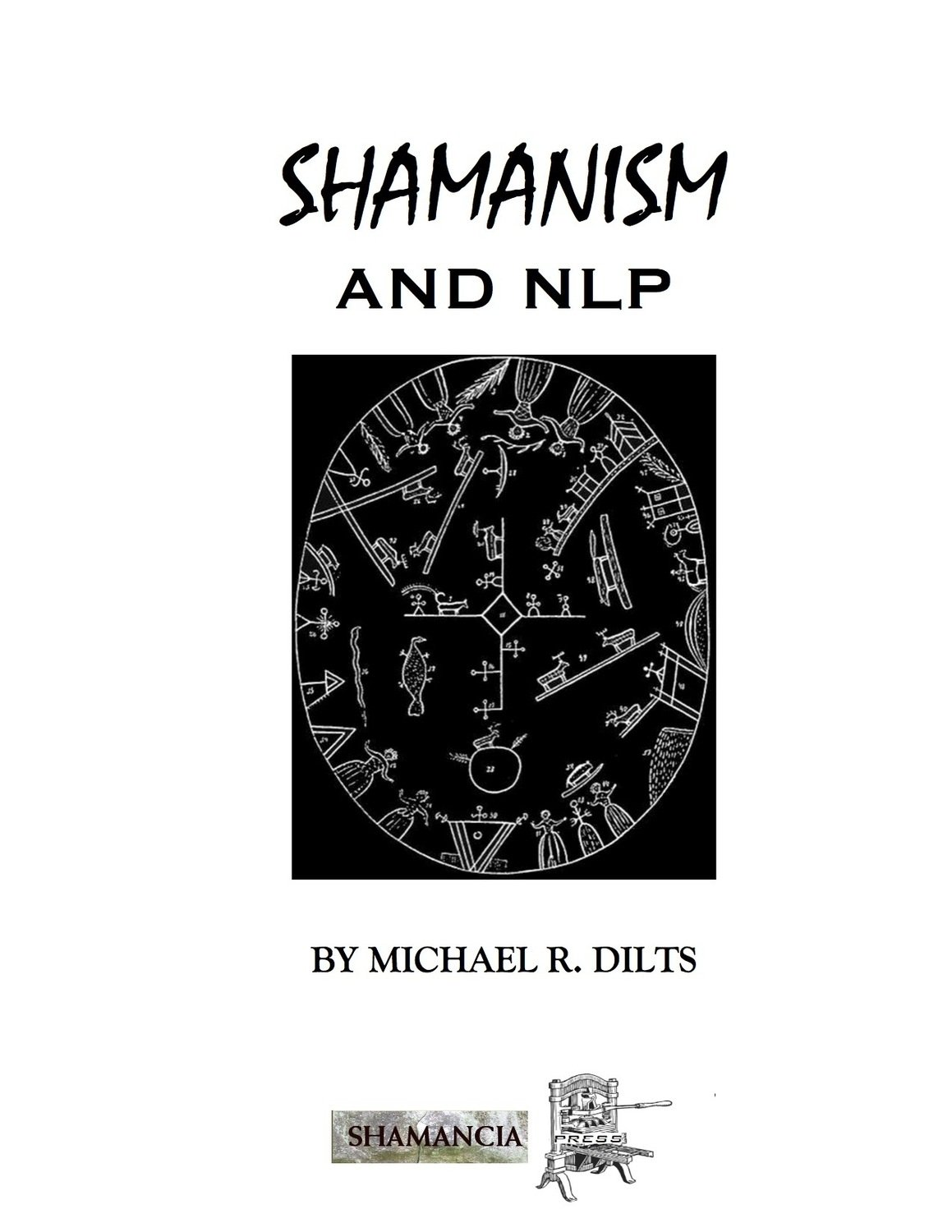 Shamanism and NLP by Michael R. Dilts [Booklet]