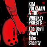 Vinyl album - The Devil Won't Take Charity by Kim Volkman & The Whiskey Priests