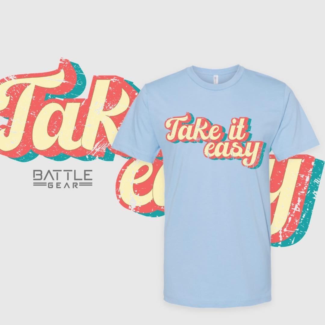 """""""Take It Easy"""" Fashion Tee"""