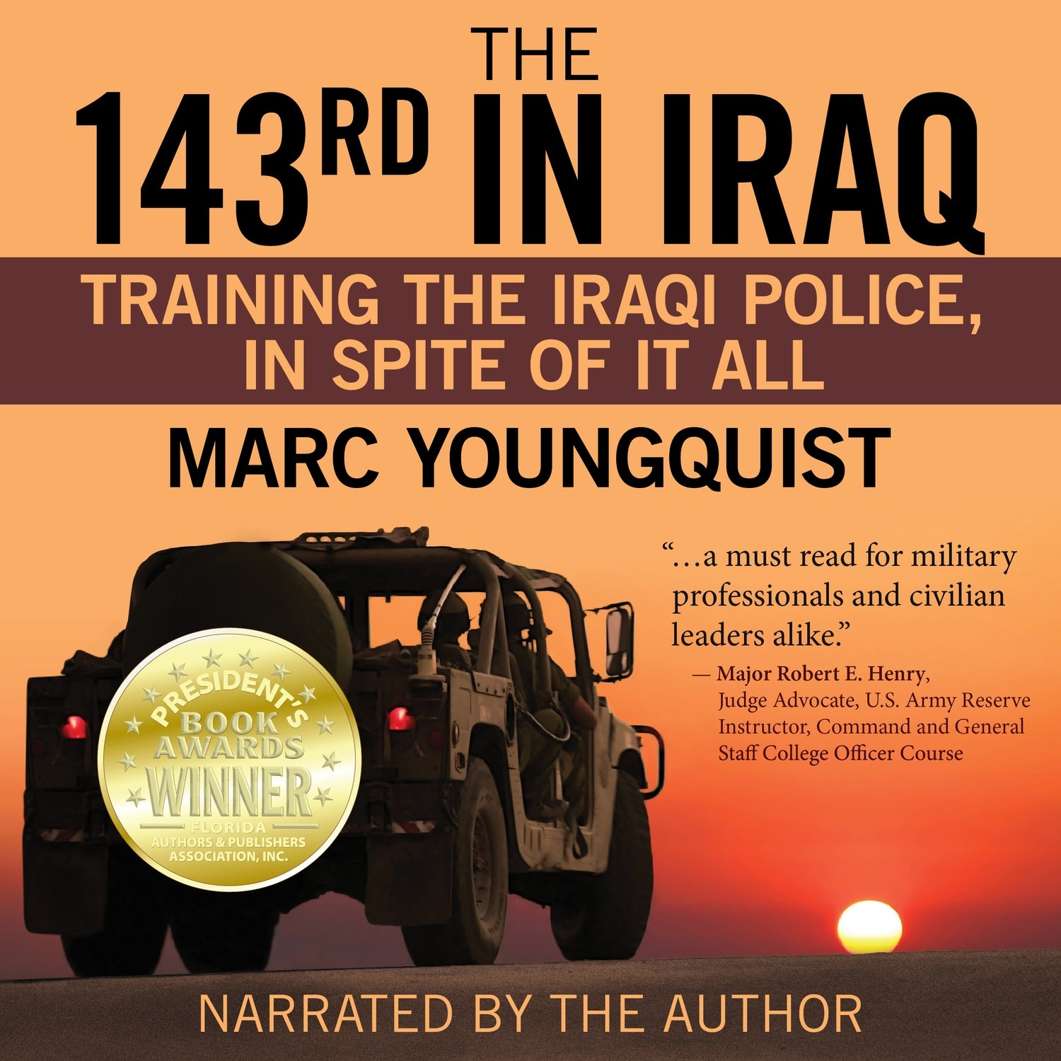 The 143rd in Iraq: Training the Iraqi Police, In Spite of It All (audiobook)