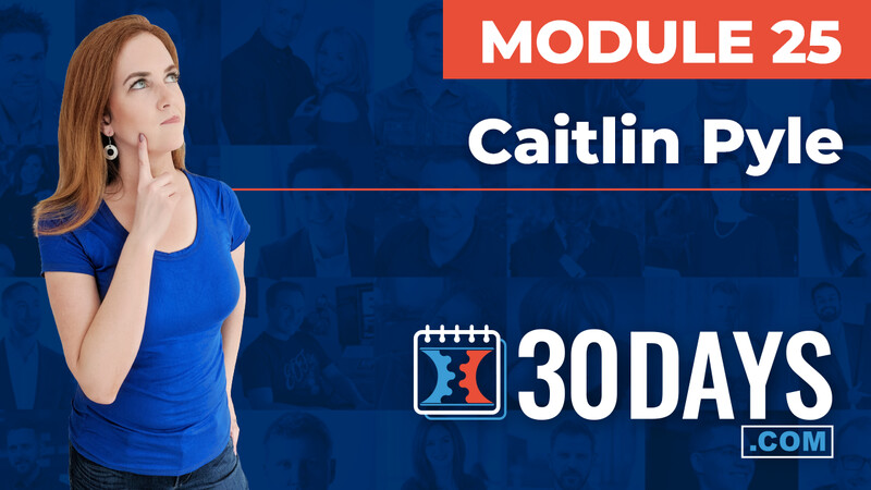Courses 30 Days lessons Caitlin Pyle topic Behind The Scenes