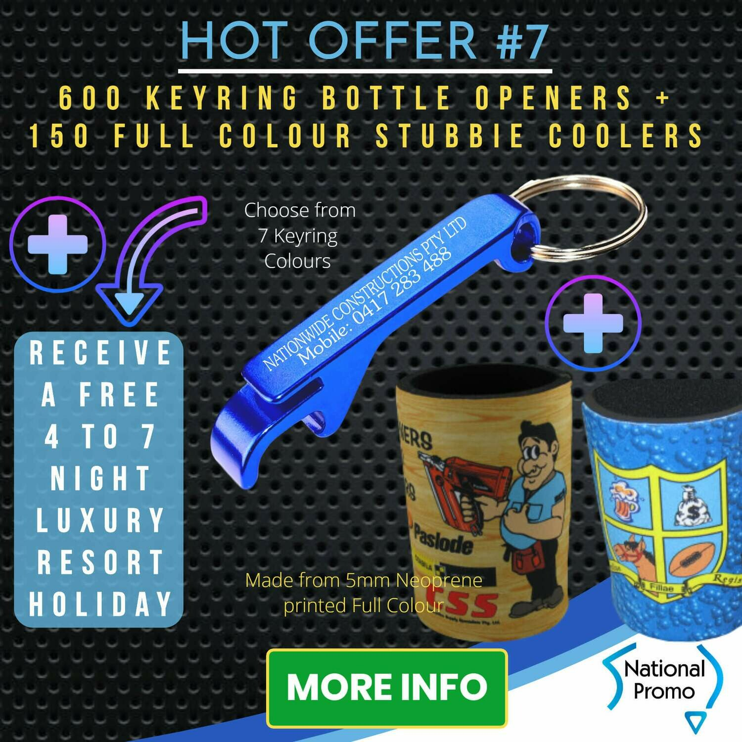 600 Engraved KEYRING OPENERS + 150 full colour STUBBY COOLERS + get a FREE HOLIDAY