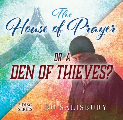 The House of Prayer or A Den of Thieves