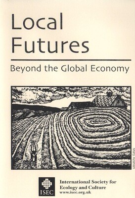 Local Futures: Beyond the Global Economy - Free to watch online