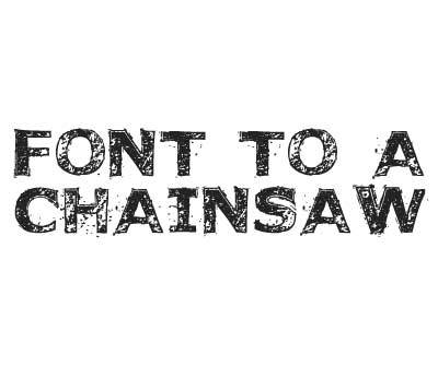 Font License for Font to a Chainsaw