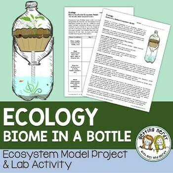 Ecology - Biome in a Bottle Ecosystem Model Project & Lab Activity