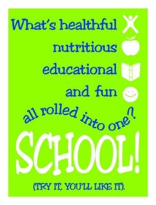 School. Try it - you'll like it