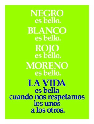 Life is beautiful when we all respect each other (Spanish)