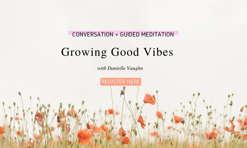 Growing Good Vibes