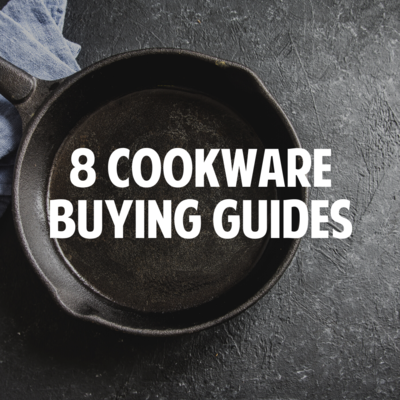 8 Cookware Buying Guides