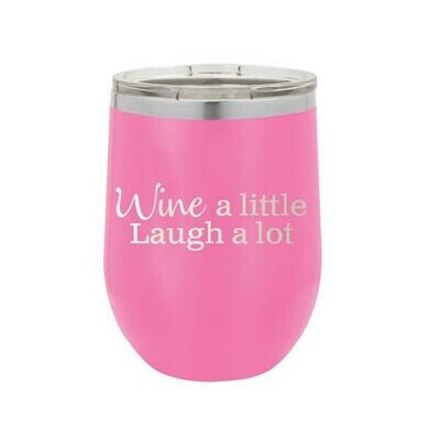Wine A Little Laugh A Lot Tumbler