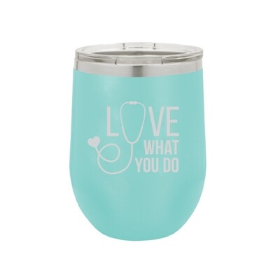 Love What You Do Tumbler