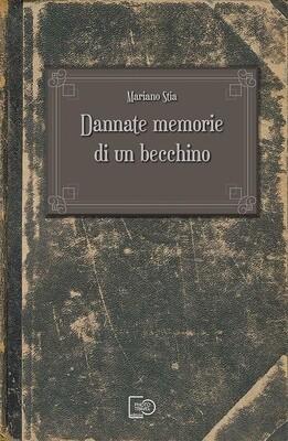 Dannate memorie di un becchino di Mariano Stia