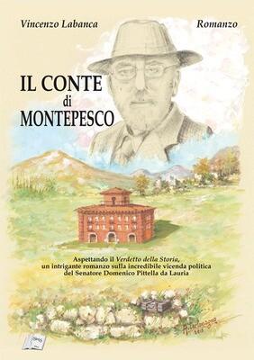 Il conte di Montepesco. Domenico Pittella. Aspettando il verdetto della storia - Vincenzo Labanca