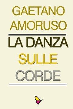 La danza sulle corde, Gaetano Amoruso
