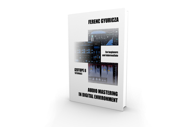Audio Mastering in Digital Environment E-Book