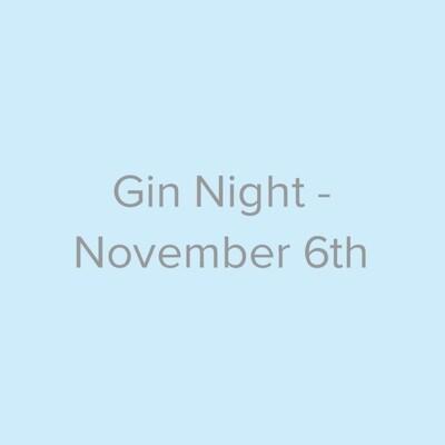 Gin Night - November 6th