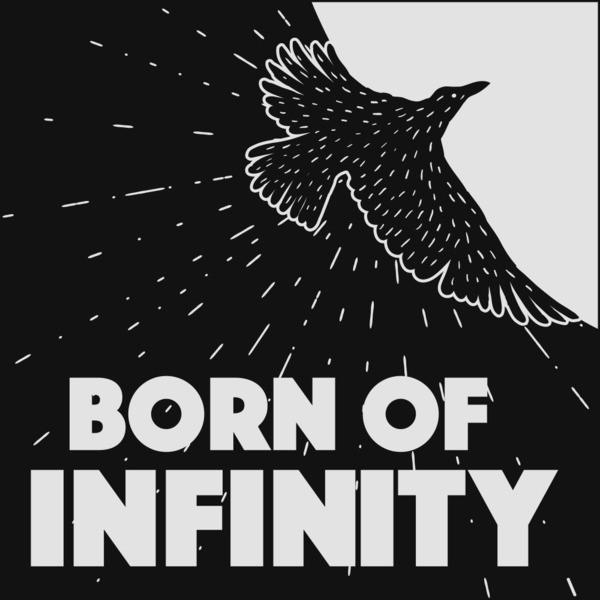 Born of Infinity