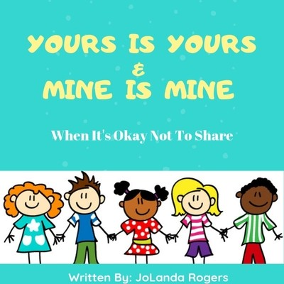 Yours is Yours & Mine is Mine - Hard Cover