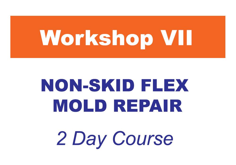 Workshop 7 - Non-Skid Flex Mold Repair