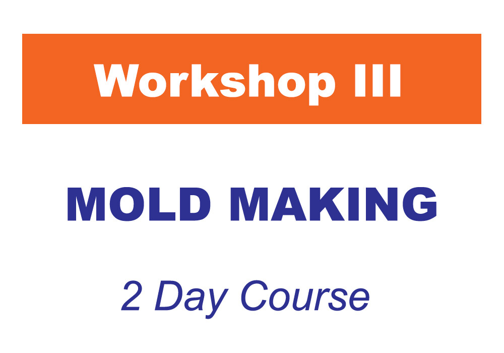 Workshop 3 - Mold Making
