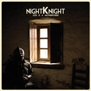 NIGHT KNIGHT - GOD IS A MOTHERFUCKER - LP- PreOrder