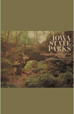 Iowa State Parks, A Century of Stewardship, 1920-2020